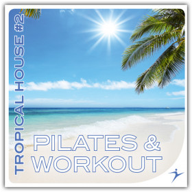 Pilates & Workout - Tropical House #2