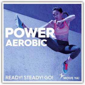 Power Aerobic Ready! Steady! Go!