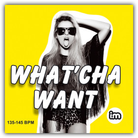 WHAT`CHA WANT