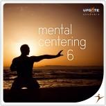 Mental Centering 6