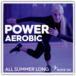 POWER AEROBIC All Summer Long